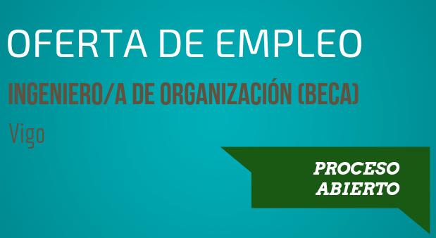 oferta empleo Ingeniero de organización
