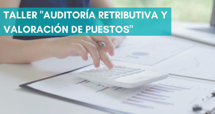 TALLER_AUDDITORÍA_RETRIBUTIVA_VALORACIÓN_PUESTOS